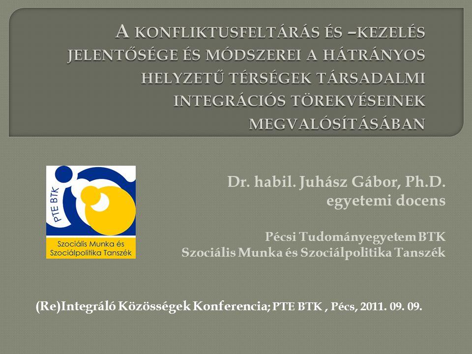 (Re)Integráló Közösségek Konferencia; PTE BTK , Pécs, 2011. 09. 09.