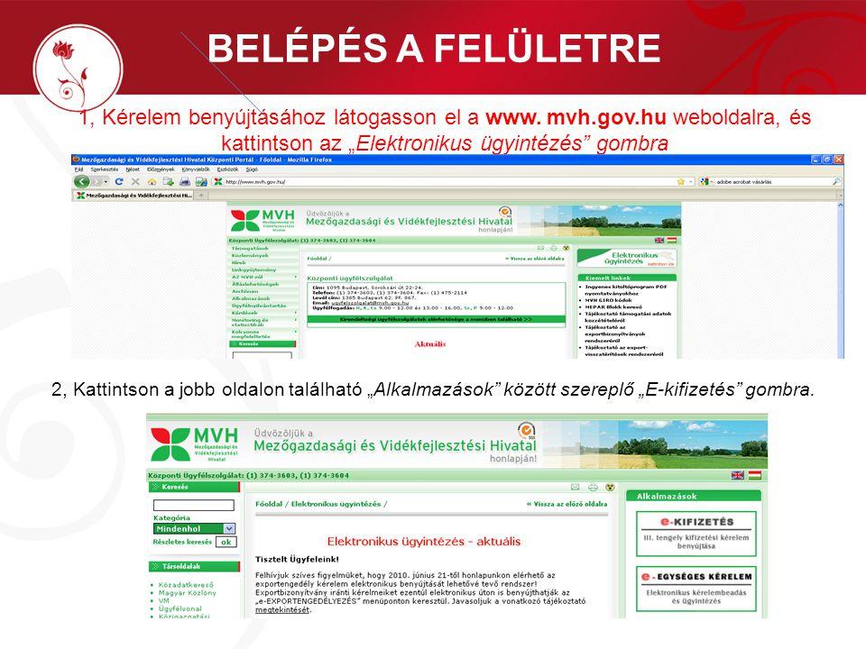 """BELÉPÉS A FELÜLETRE 1, Kérelem benyújtásához látogasson el a www. mvh.gov.hu weboldalra, és kattintson az """"Elektronikus ügyintézés gombra."""