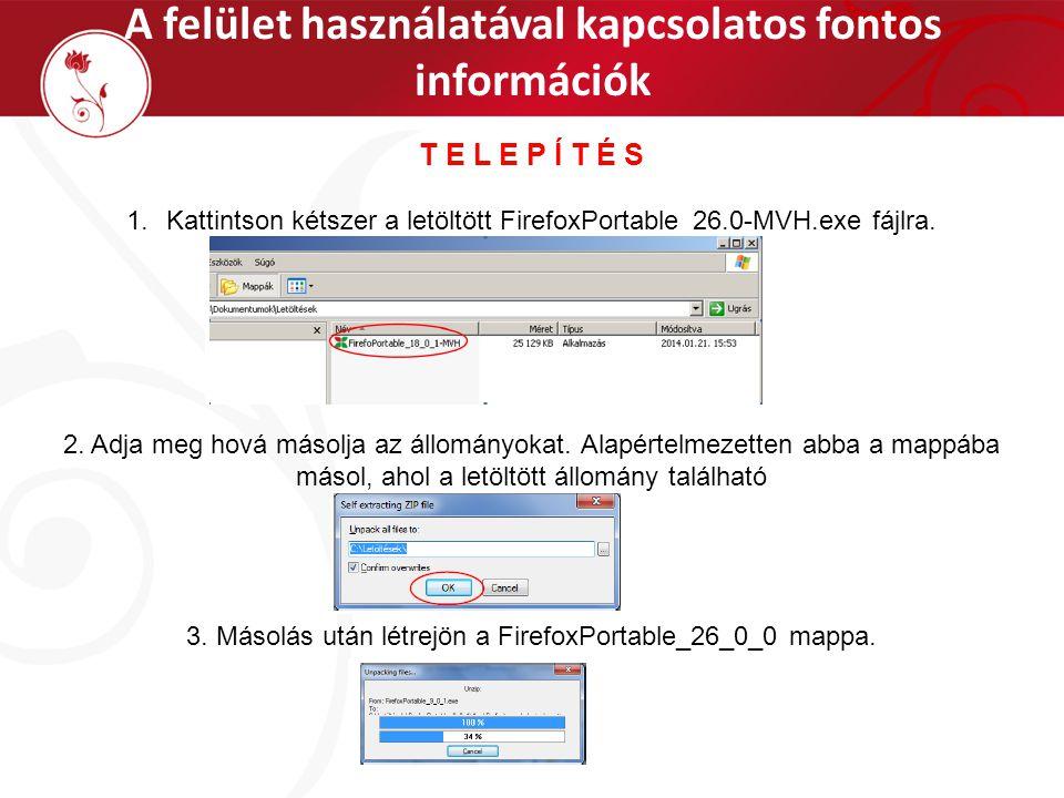 A felület használatával kapcsolatos fontos információk