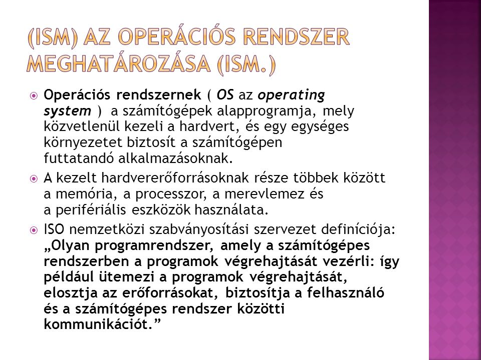 (ISM) AZ OPERÁCIÓS RENDSZER MEGHATÁROZÁSA (ism.)