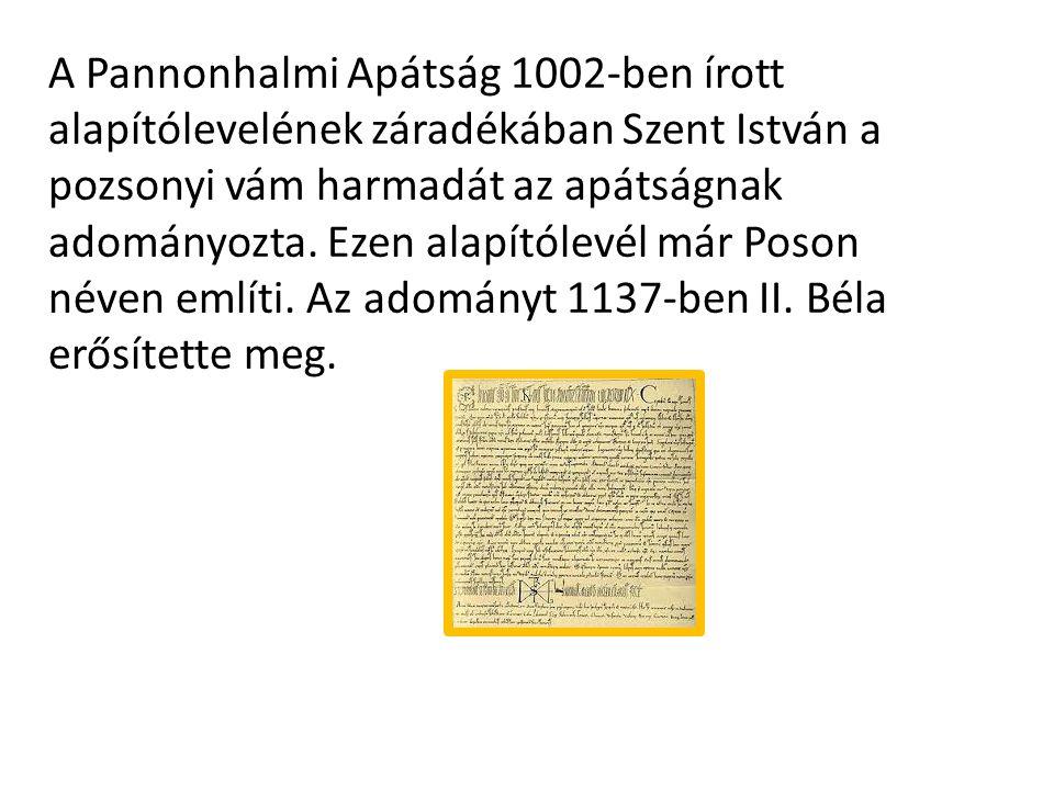 A Pannonhalmi Apátság 1002-ben írott alapítólevelének záradékában Szent István a pozsonyi vám harmadát az apátságnak adományozta.