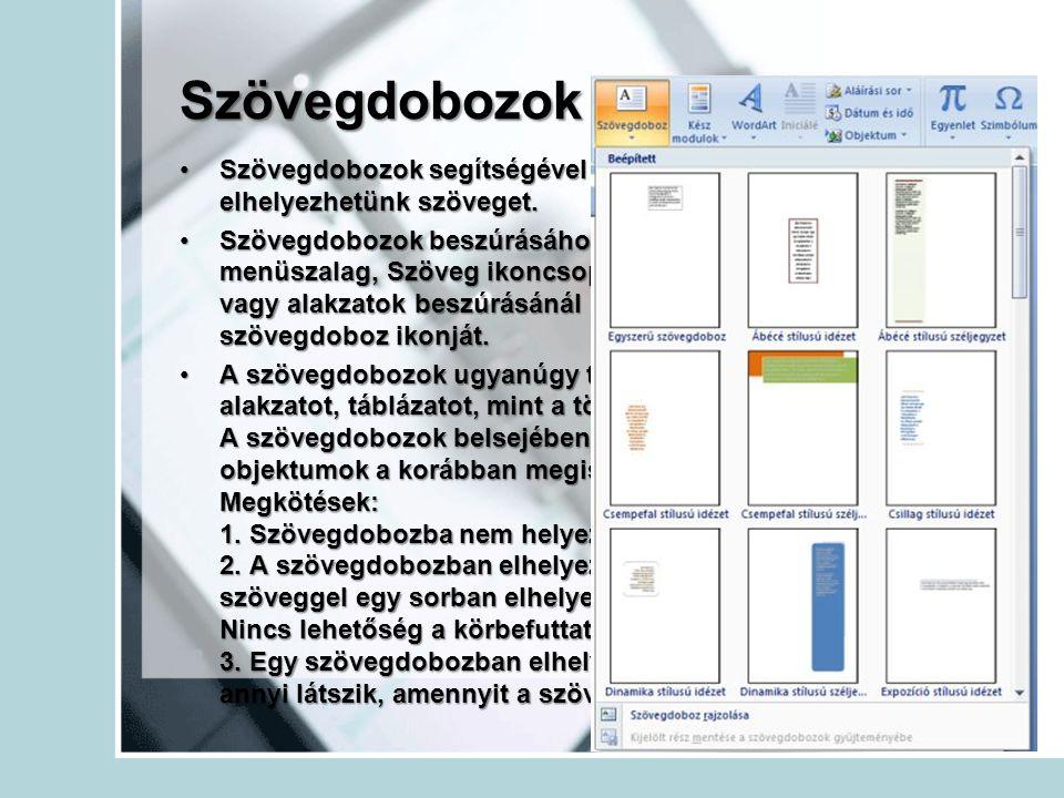 Szövegdobozok Szövegdobozok segítségével a dokumentum bármely pontjára elhelyezhetünk szöveget.