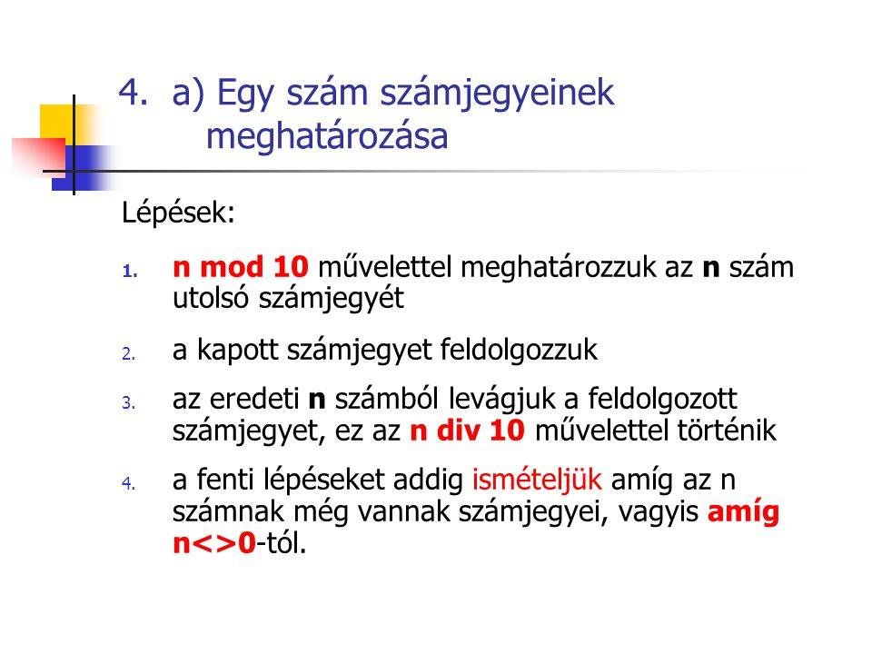 4. a) Egy szám számjegyeinek meghatározása
