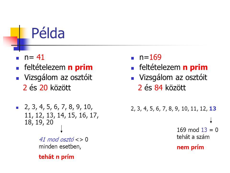 Példa n= 41 feltételezem n prim Vizsgálom az osztóit 2 és 20 között