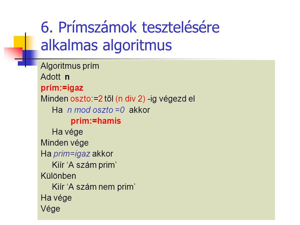 6. Prímszámok tesztelésére alkalmas algoritmus