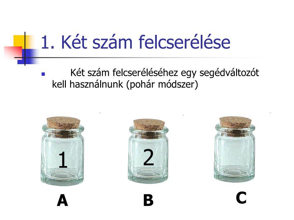 2 1 1. Két szám felcserélése C A B