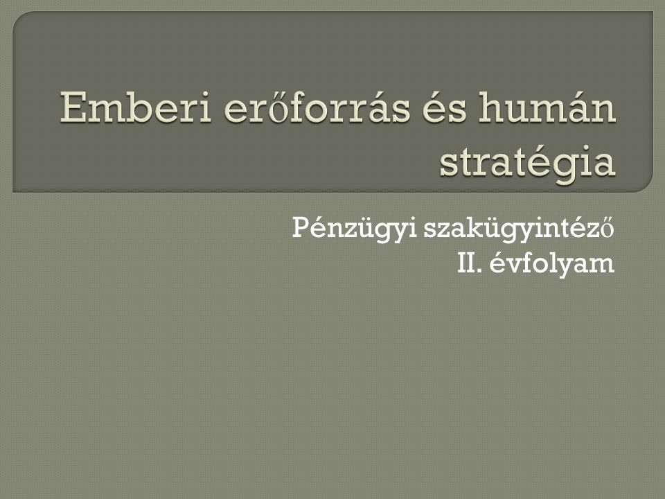 Emberi erőforrás és humán stratégia