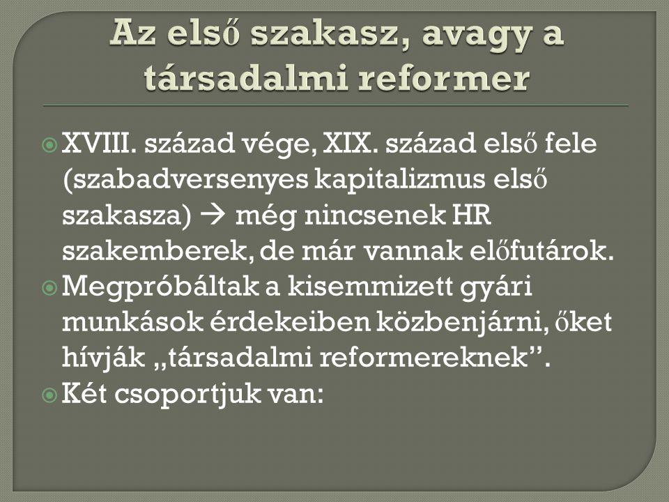 Az első szakasz, avagy a társadalmi reformer