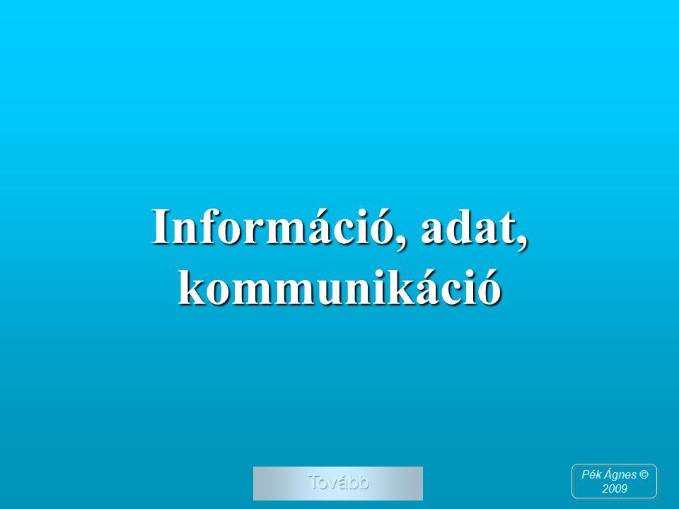 Információ, adat, kommunikáció