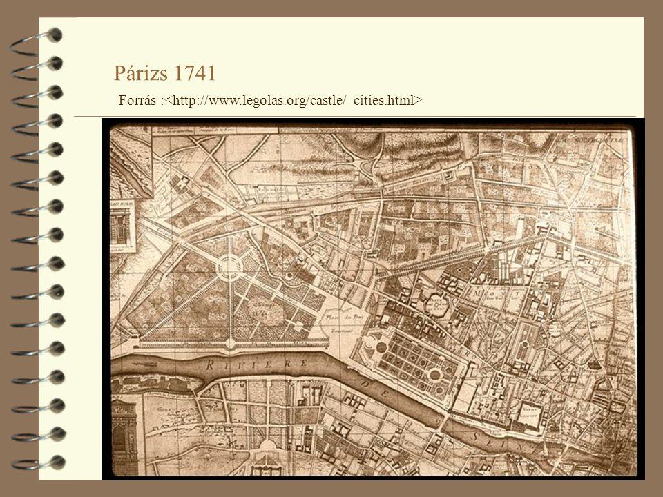 Párizs 1741 Forrás :<http://www.legolas.org/castle/ cities.html>