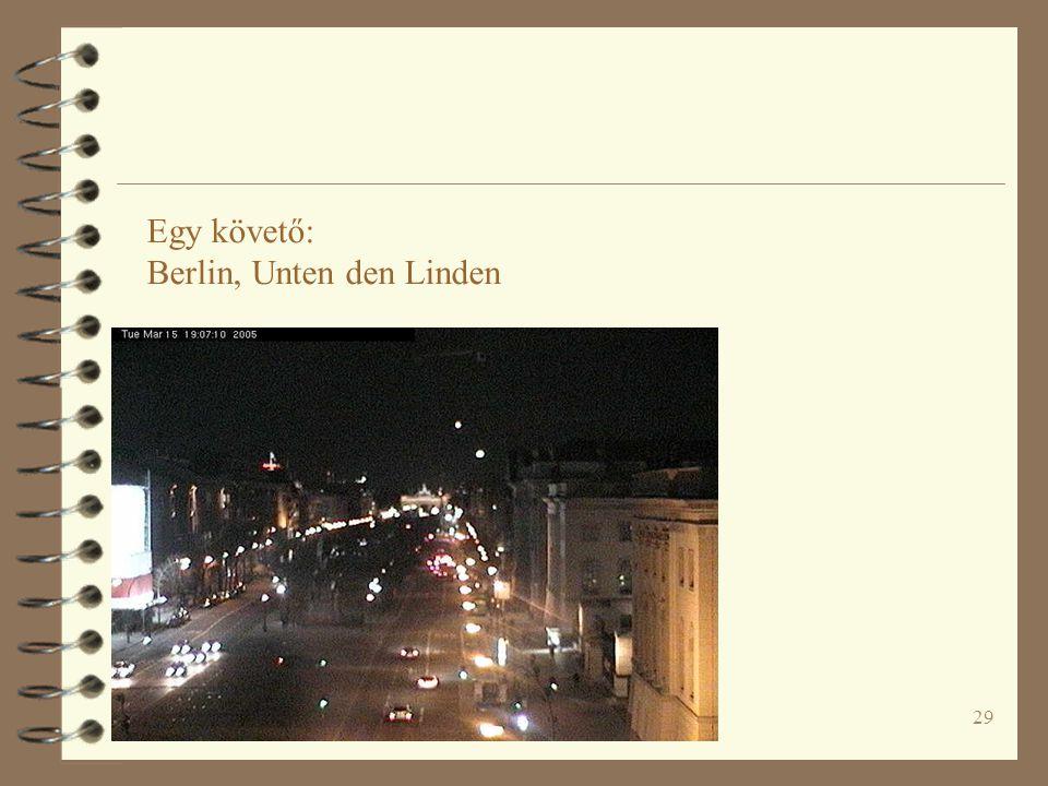 Egy követő: Berlin, Unten den Linden