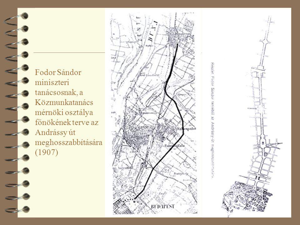 Fodor Sándor miniszteri tanácsosnak, a Közmunkatanács mérnöki osztálya főnökének terve az Andrássy út meghosszabbítására (1907)