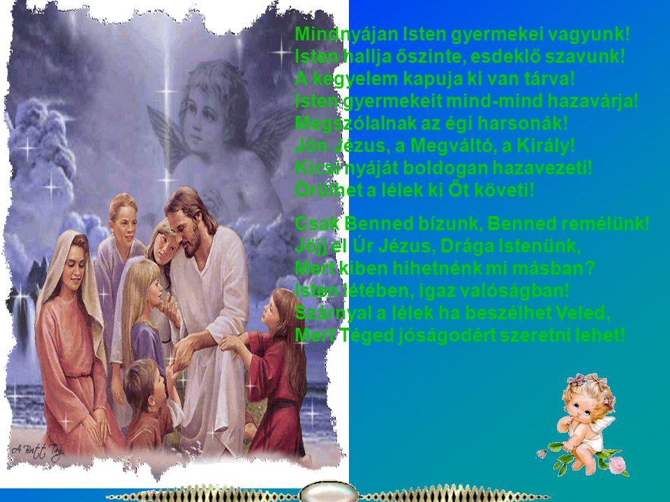 Mindnyájan Isten gyermekei vagyunk