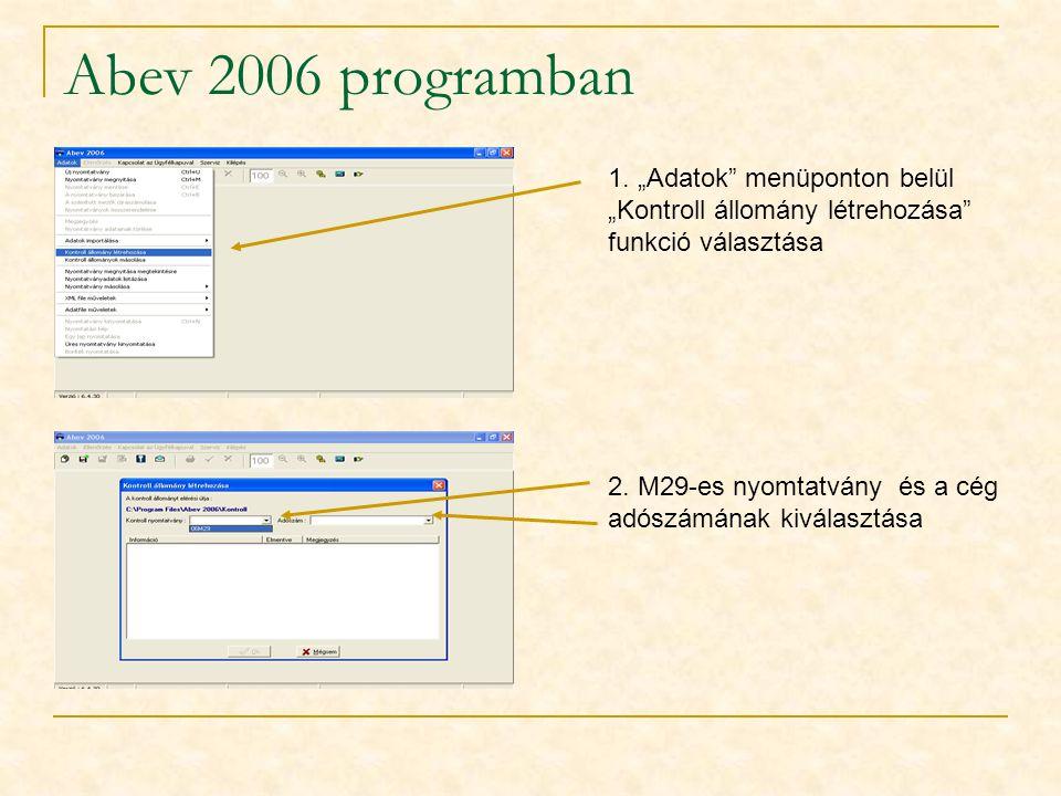 """Abev 2006 programban 1. """"Adatok menüponton belül """"Kontroll állomány létrehozása funkció választása."""