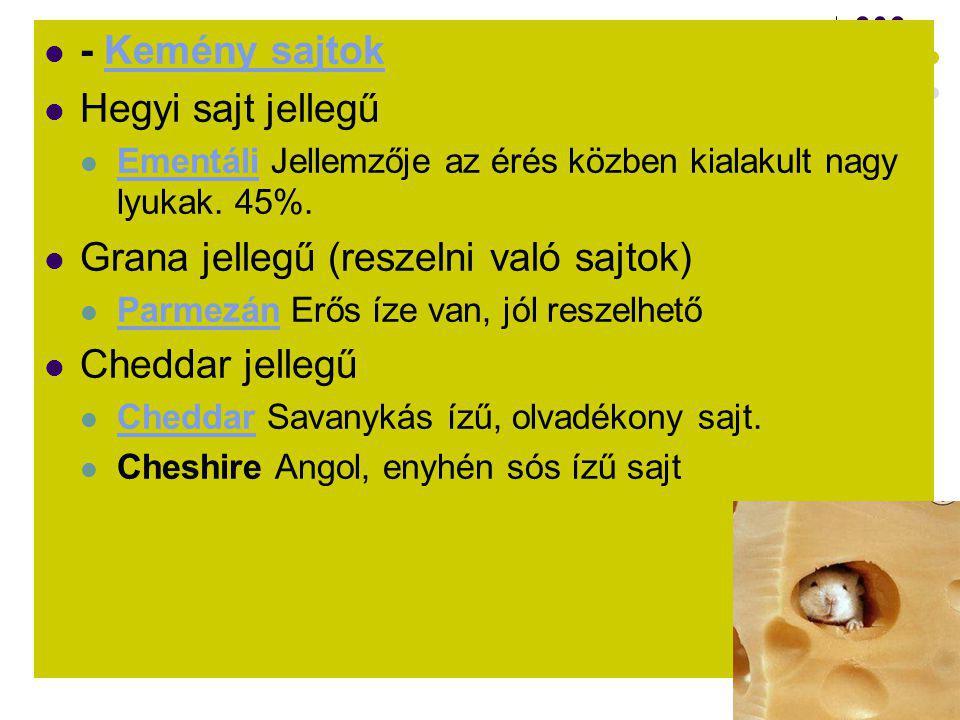 Grana jellegű (reszelni való sajtok) Cheddar jellegű