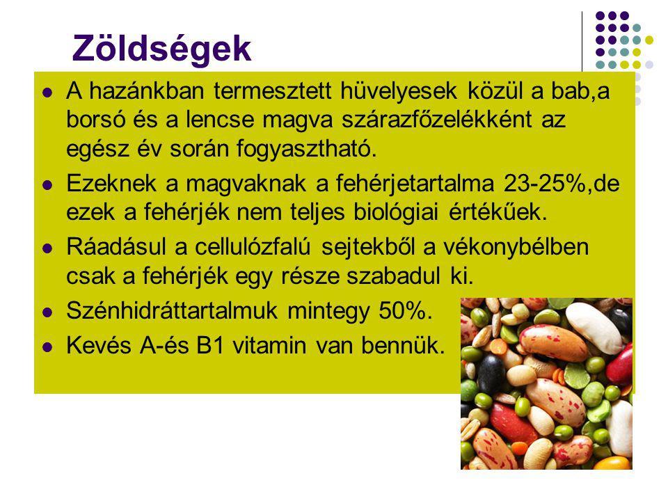 Zöldségek A hazánkban termesztett hüvelyesek közül a bab,a borsó és a lencse magva szárazfőzelékként az egész év során fogyasztható.
