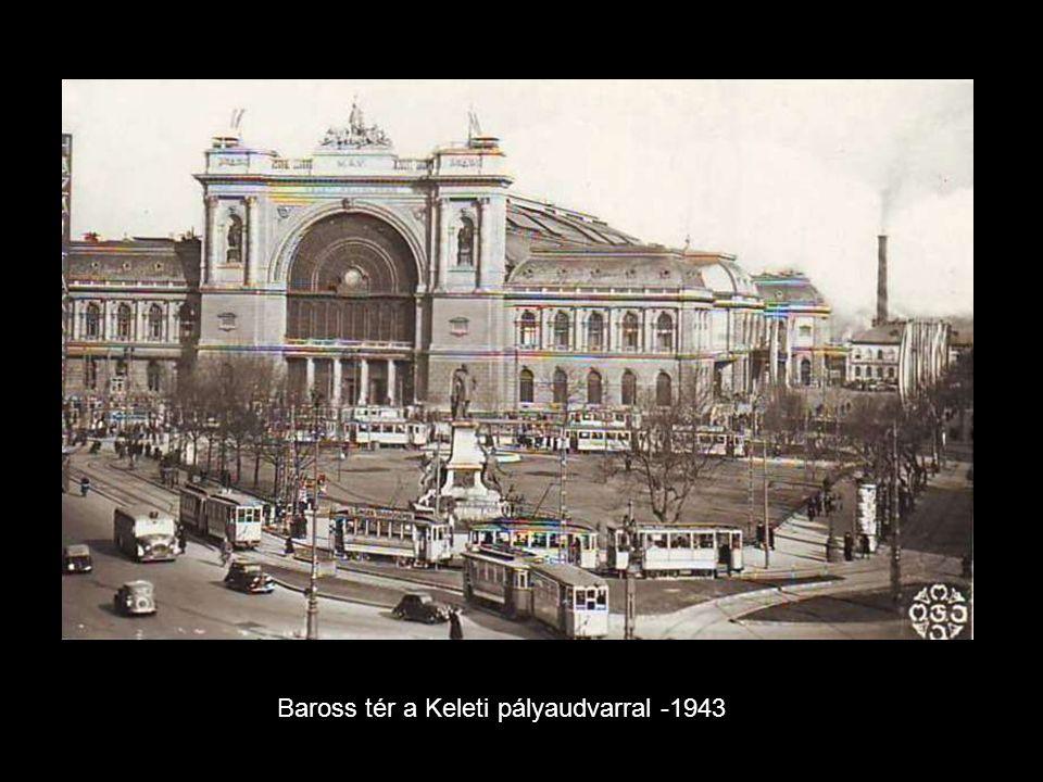 Baross tér a Keleti pályaudvarral -1943