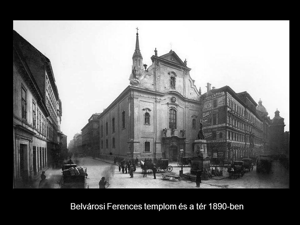 Belvárosi Ferences templom és a tér 1890-ben