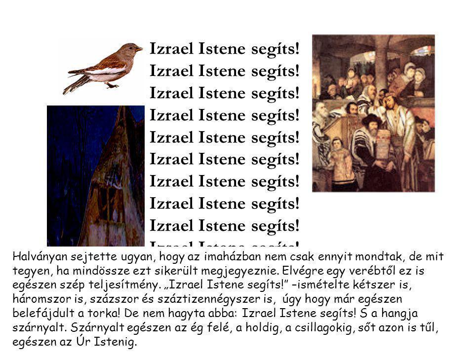 Izrael Istene segíts!