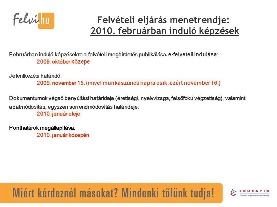 Felvételi eljárás menetrendje: 2010. februárban induló képzések