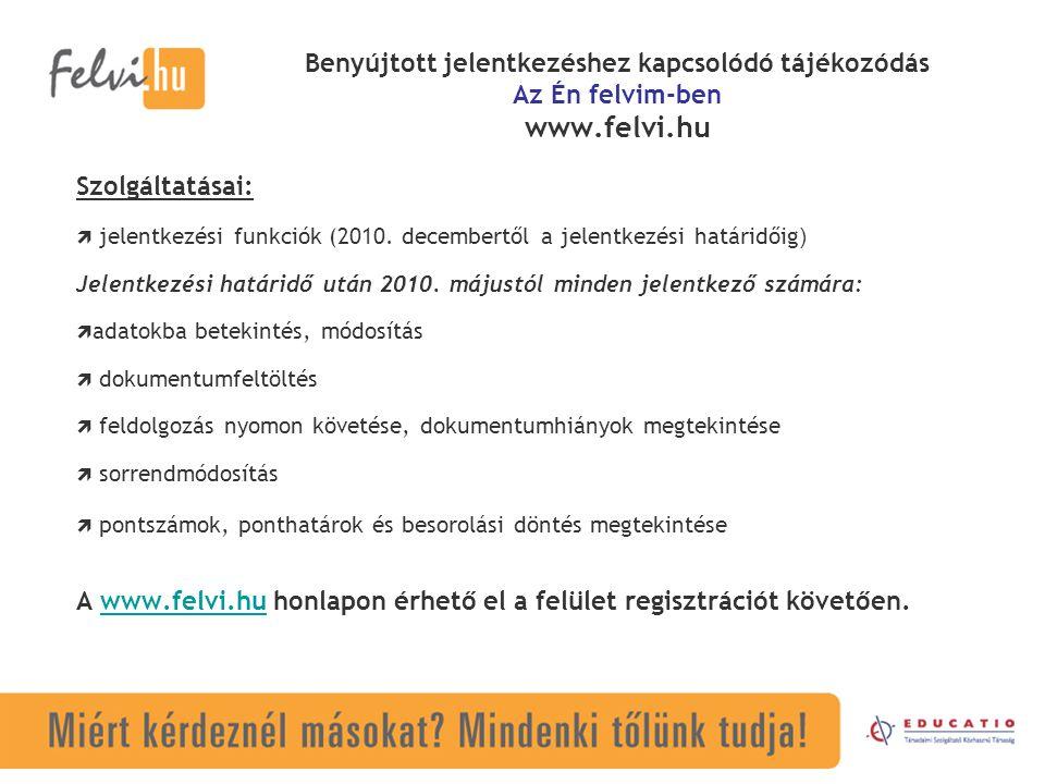 A www.felvi.hu honlapon érhető el a felület regisztrációt követően.