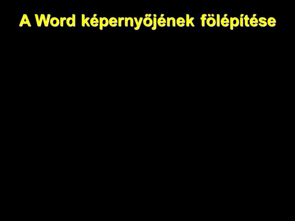 A Word képernyőjének fölépítése