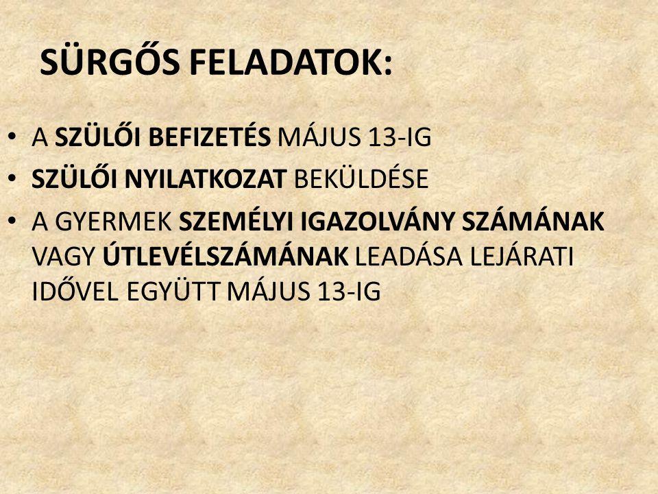 SÜRGŐS FELADATOK: A SZÜLŐI BEFIZETÉS MÁJUS 13-IG
