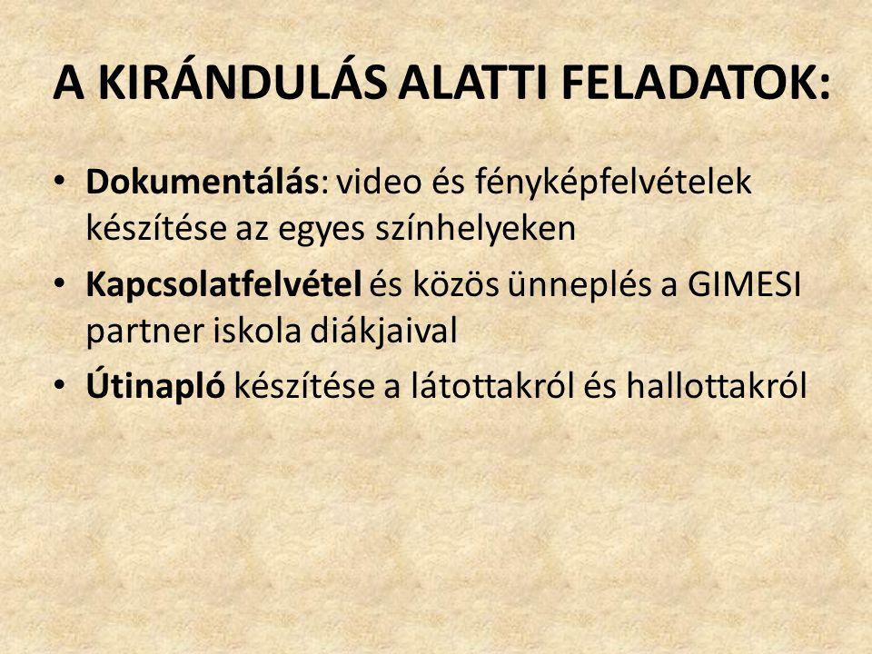 A KIRÁNDULÁS ALATTI FELADATOK: