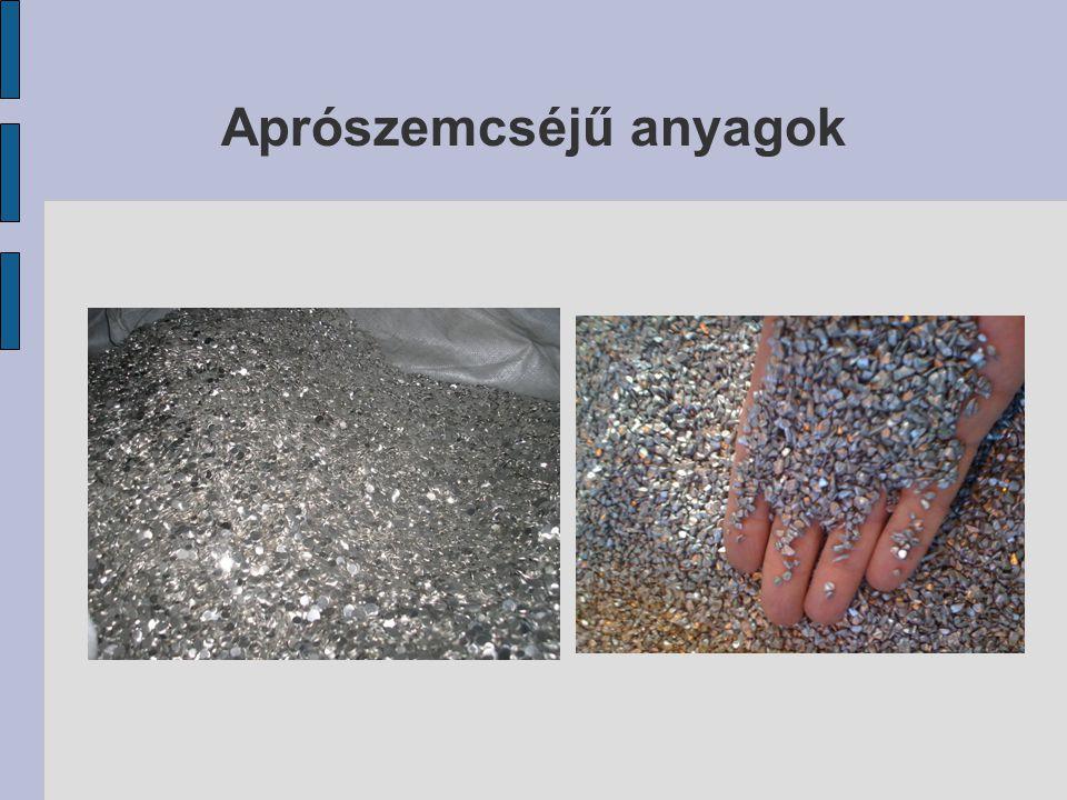 Aprószemcséjű anyagok