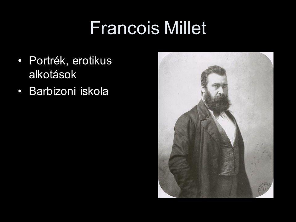 Francois Millet Portrék, erotikus alkotások Barbizoni iskola