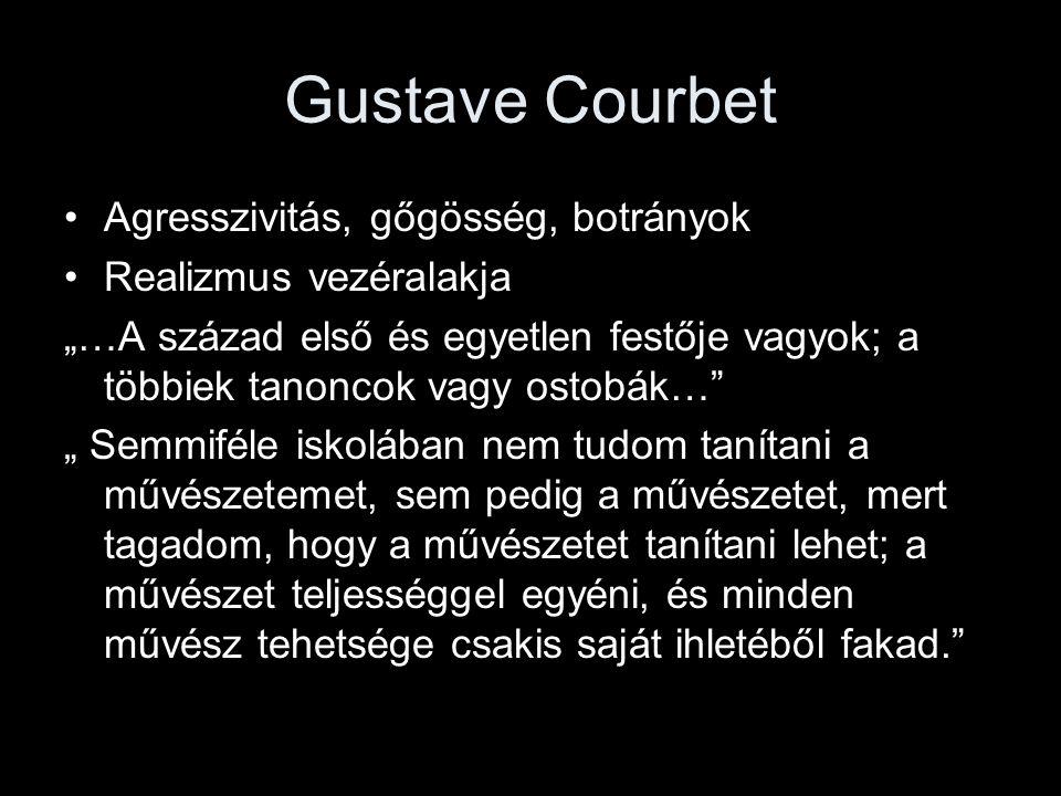 Gustave Courbet Agresszivitás, gőgösség, botrányok