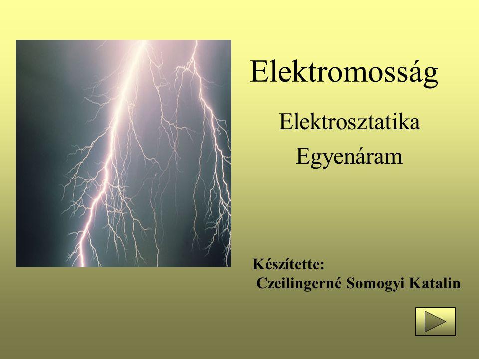 Elektrosztatika Egyenáram