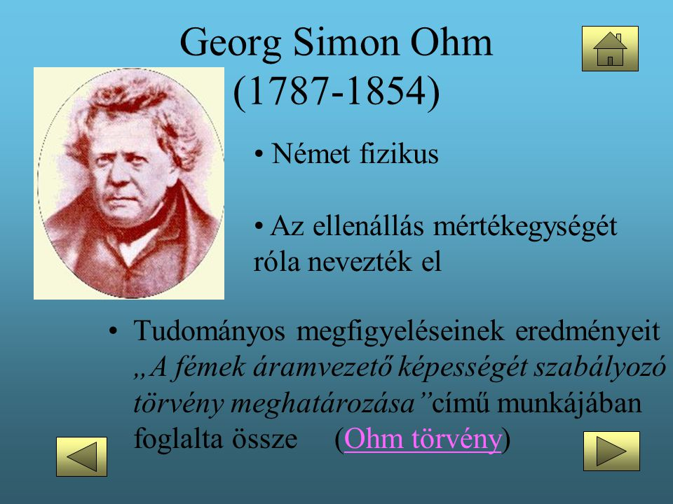 Georg Simon Ohm (1787-1854) Német fizikus