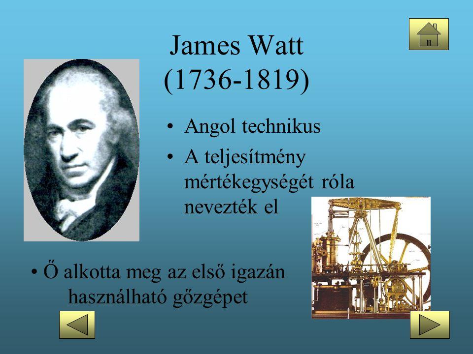 Ő alkotta meg az első igazán használható gőzgépet