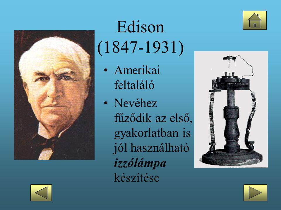 Edison (1847-1931) Amerikai feltaláló