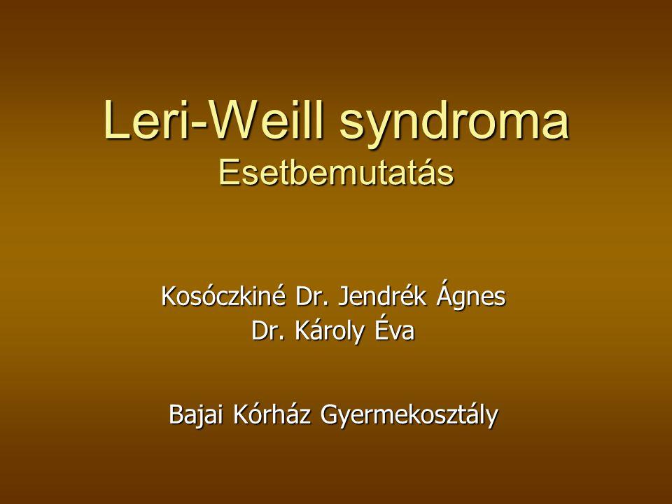 Leri-Weill syndroma Esetbemutatás