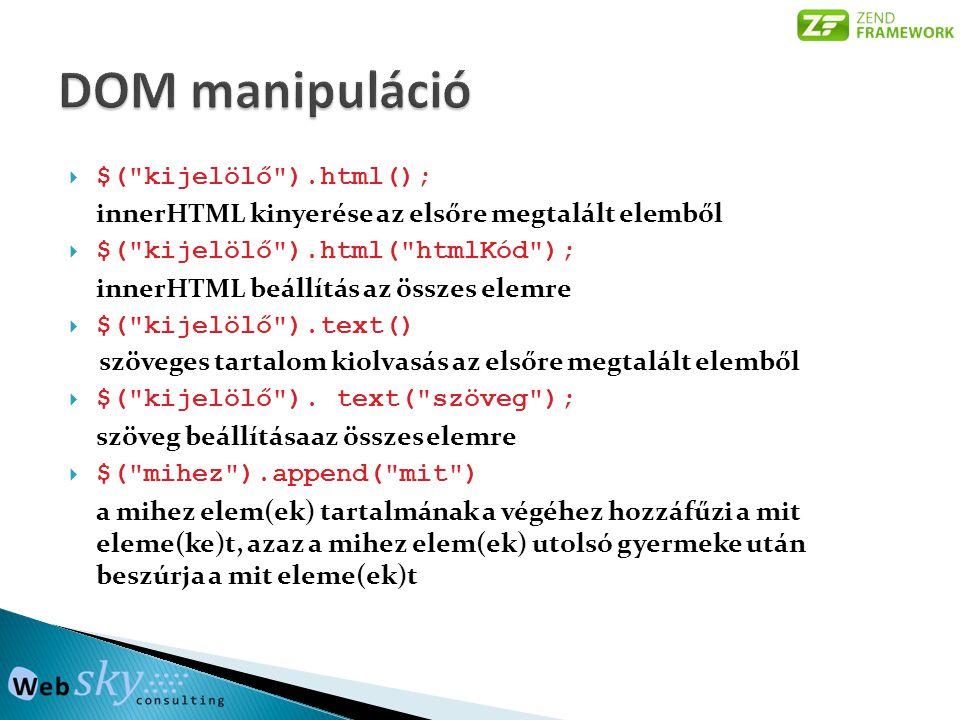 DOM manipuláció $( kijelölő ).html();