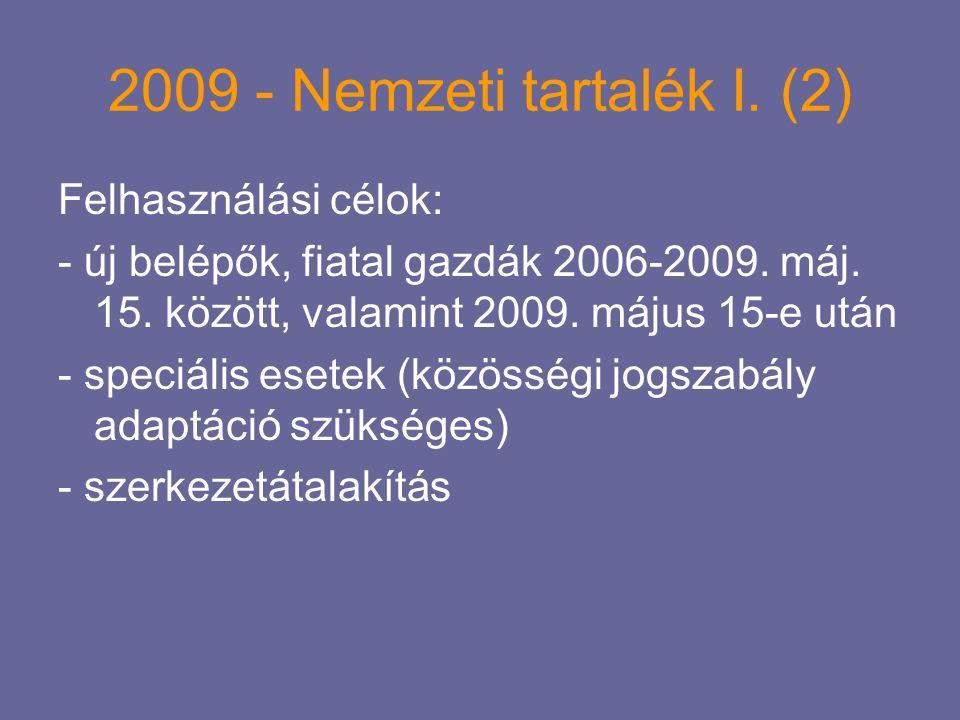 2009 - Nemzeti tartalék I. (2) Felhasználási célok: