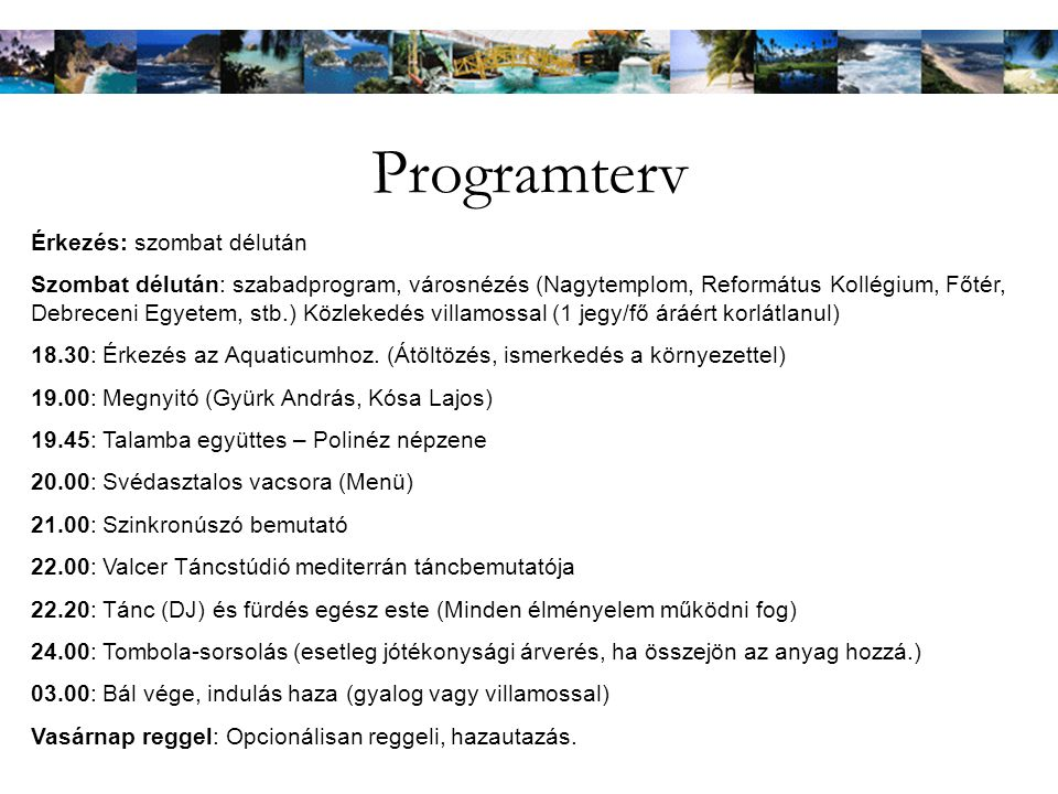 Programterv Érkezés: szombat délután
