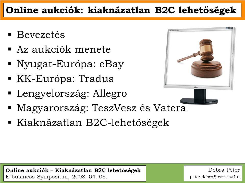 Lengyelország: Allegro Magyarország: TeszVesz és Vatera
