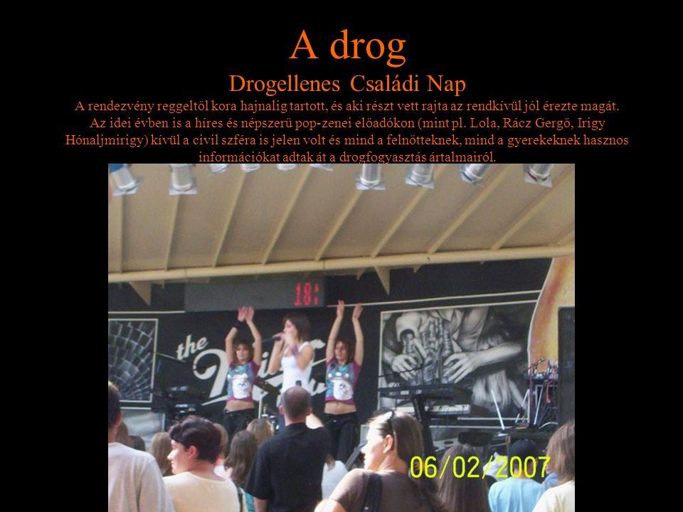 A drog Drogellenes Családi Nap A rendezvény reggeltől kora hajnalig tartott, és aki részt vett rajta az rendkívül jól érezte magát.
