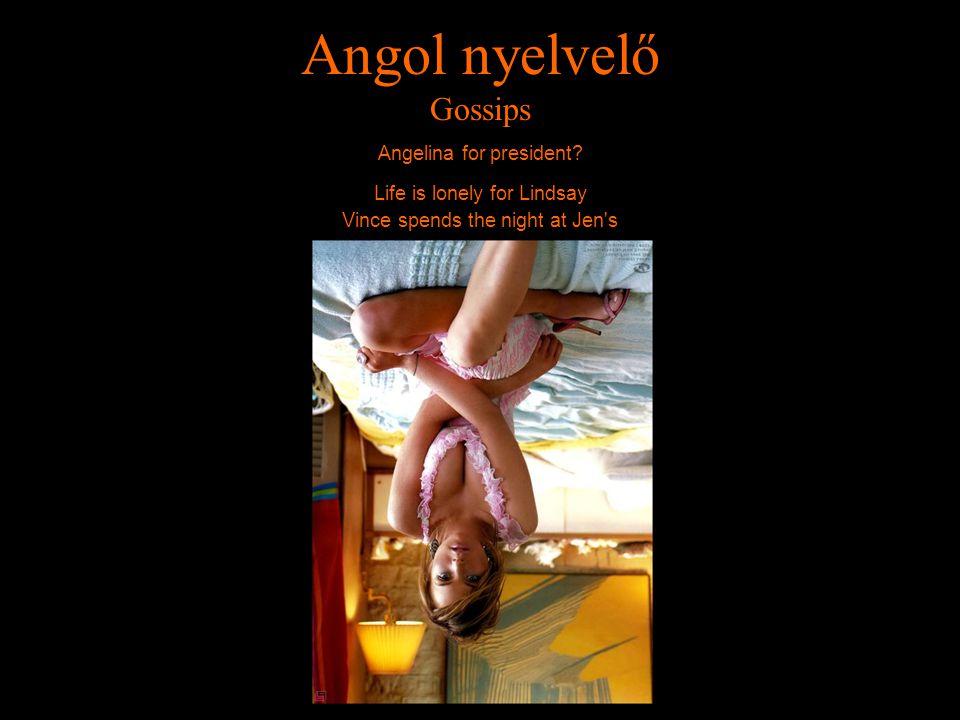 Angol nyelvelő Gossips Angelina for president