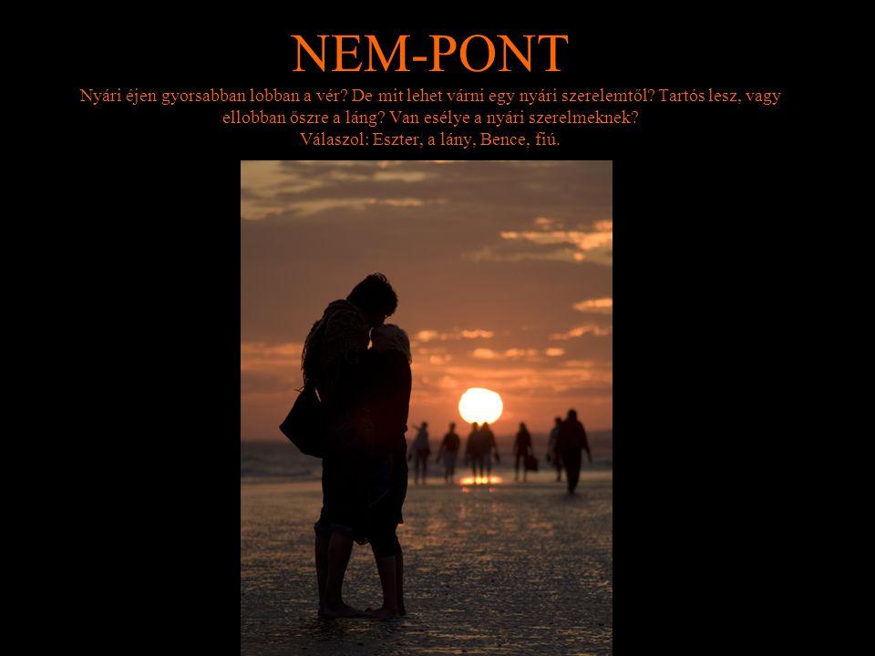 NEM-PONT Nyári éjen gyorsabban lobban a vér