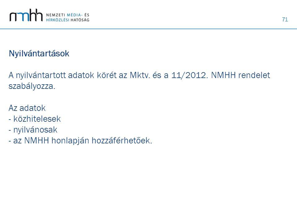 Nyilvántartások A nyilvántartott adatok körét az Mktv. és a 11/2012