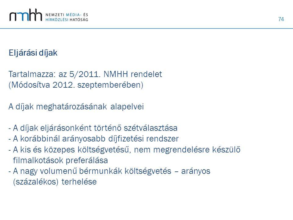 Eljárási díjak Tartalmazza: az 5/2011. NMHH rendelet (Módosítva 2012