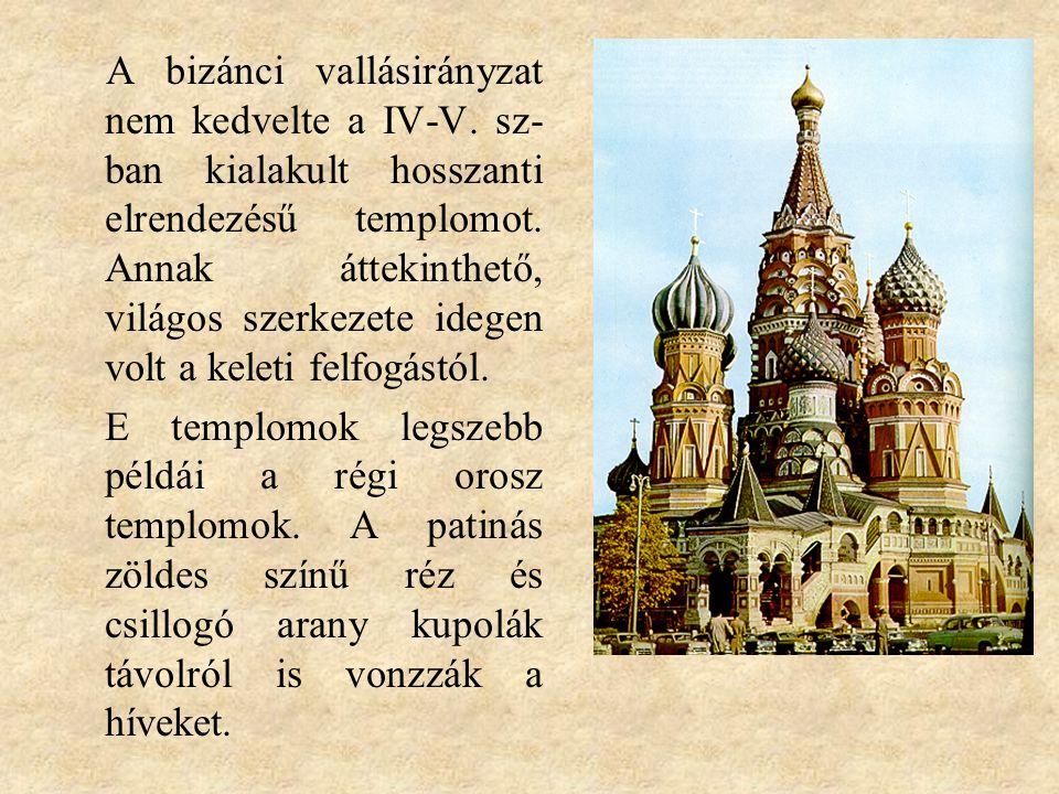 A bizánci vallásirányzat nem kedvelte a IV-V