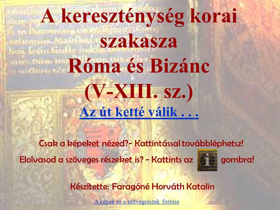 A kereszténység korai szakasza Róma és Bizánc (V-XIII. sz