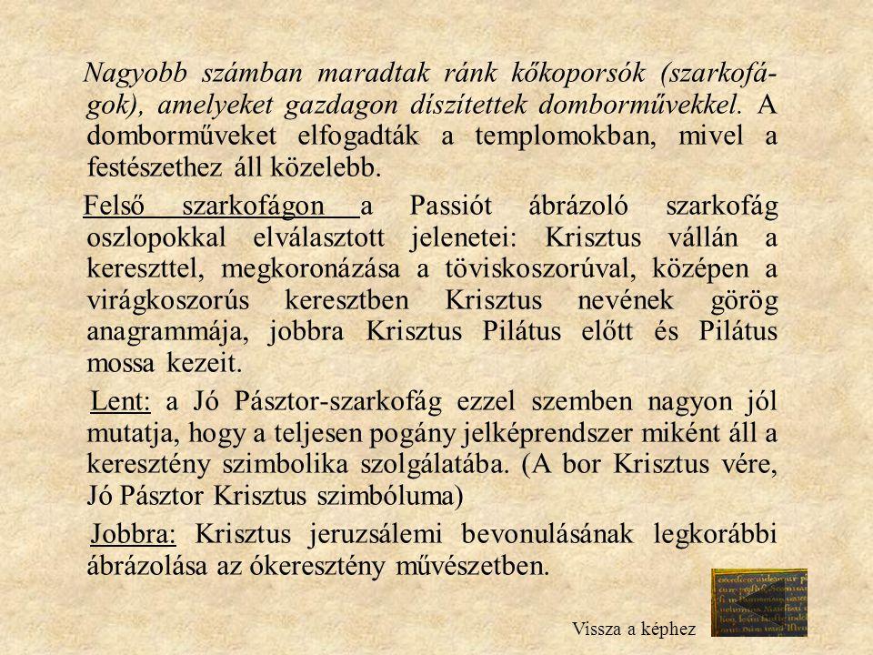 Nagyobb számban maradtak ránk kőkoporsók (szarkofá-gok), amelyeket gazdagon díszítettek domborművekkel. A domborműveket elfogadták a templomokban, mivel a festészethez áll közelebb.