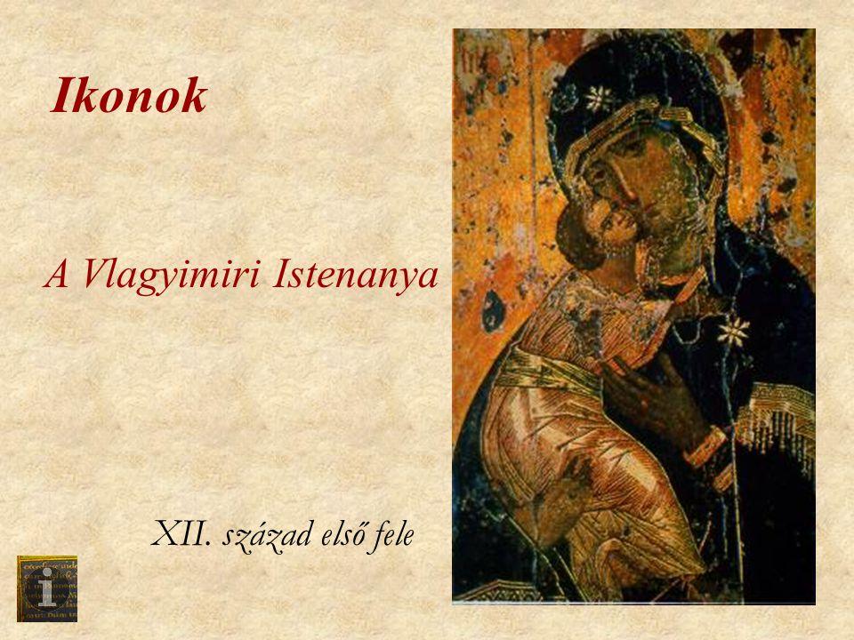 Ikonok A Vlagyimiri Istenanya XII. század első fele