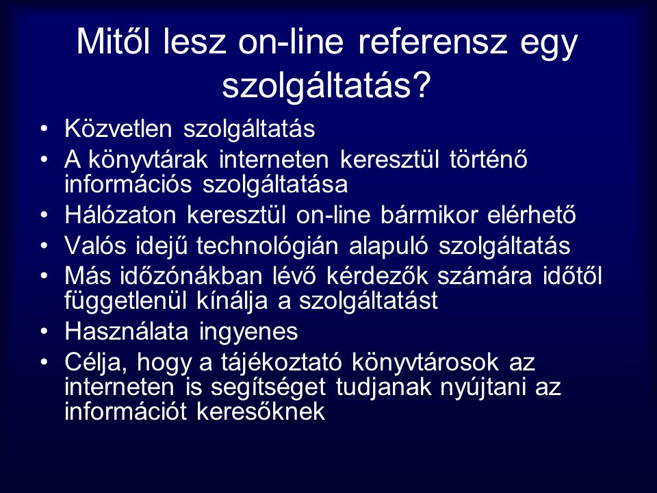 Mitől lesz on-line referensz egy szolgáltatás